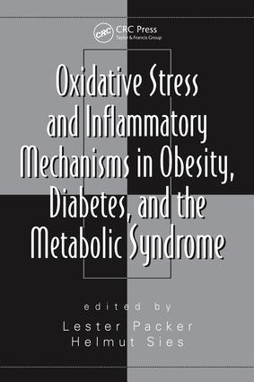 Oxidative Stress and Inflammatory Mechanisms in Obesity, Diabetes, and the Metabolic Syndrome: 1st Edition (e-Book) book cover