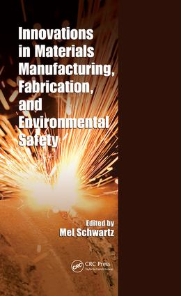 Innovations in Materials Manufacturing, Fabrication, and Environmental Safety: 1st Edition (e-Book) book cover