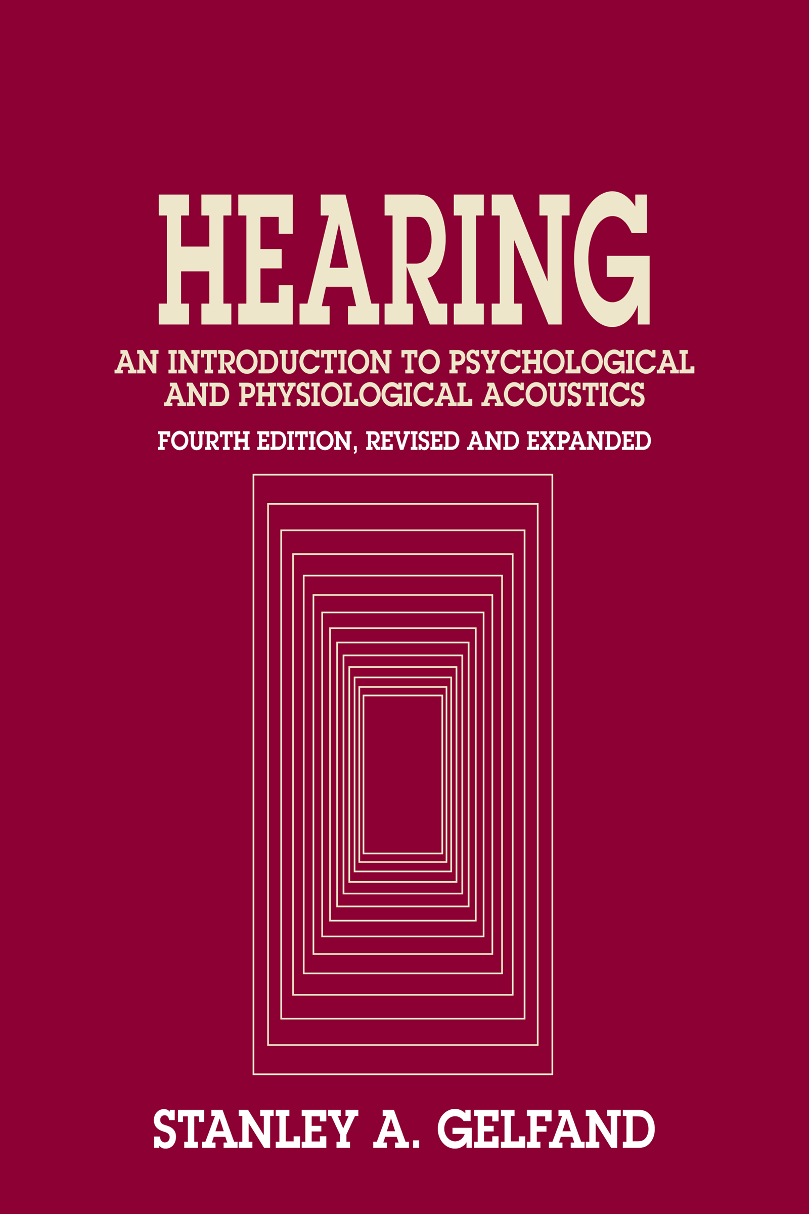 Hearing: An Introduction to Psychological and Physiological Acoustics, Fourth Edition, 4th Edition (e-Book) book cover