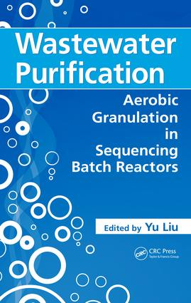 Wastewater Purification: Aerobic Granulation in Sequencing Batch Reactors, 1st Edition (e-Book) book cover
