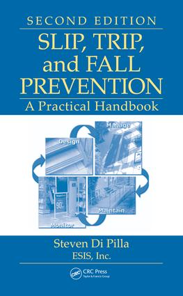 Slip, Trip, and Fall Prevention: A Practical Handbook, Second Edition, 2nd Edition (e-Book) book cover