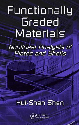 Functionally Graded Materials: Nonlinear Analysis of Plates and Shells, 1st Edition (e-Book) book cover