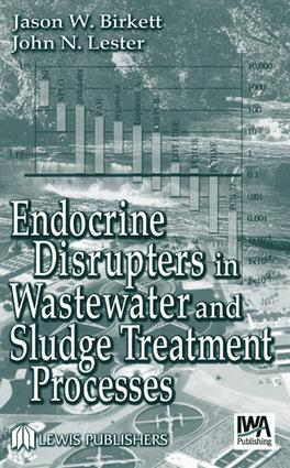 Endocrine Disrupters in Wastewater and Sludge Treatment Processes