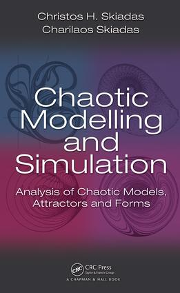 Chaotic Modelling and Simulation: Analysis of Chaotic Models, Attractors and Forms, 1st Edition (e-Book) book cover