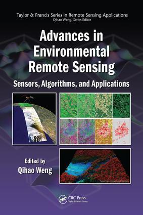 Advances in Environmental Remote Sensing: Sensors, Algorithms, and Applications, 1st Edition (e-Book) book cover