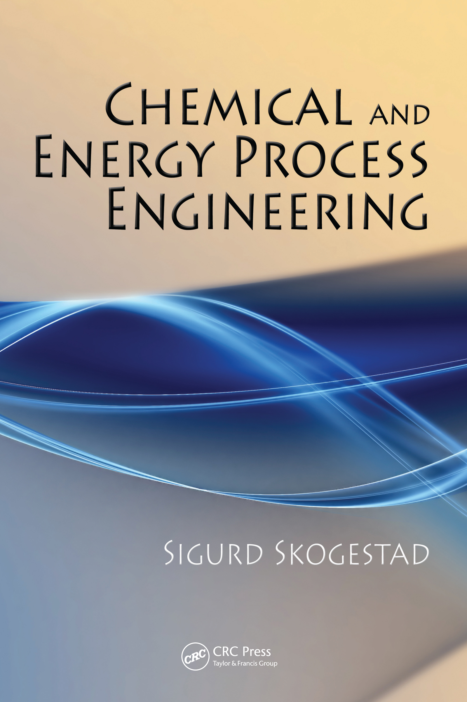 Chemical and Energy Process Engineering: 1st Edition (e-Book) book cover