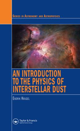 An Introduction to the Physics of Interstellar Dust: 1st Edition (e-Book) book cover