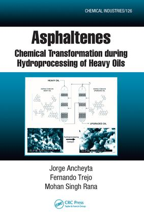 Asphaltenes: Chemical Transformation during Hydroprocessing of Heavy Oils, 1st Edition (e-Book) book cover