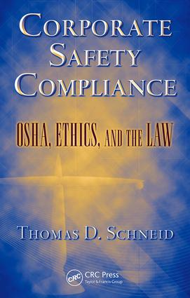 Corporate Safety Compliance: OSHA, Ethics, and the Law, 1st Edition (e-Book) book cover
