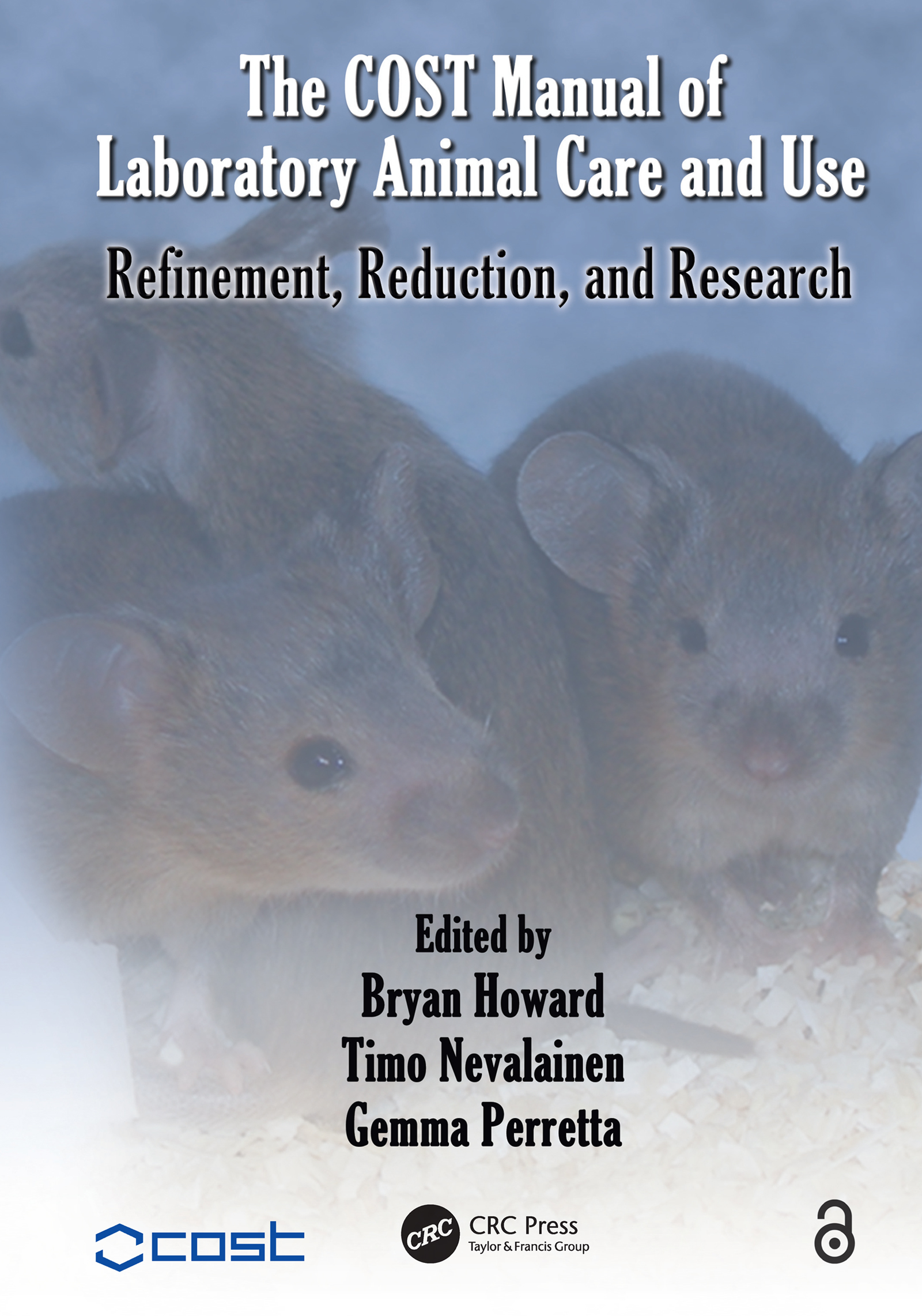 The COST Manual of Laboratory Animal Care and Use: Refinement, Reduction, and Research, 1st Edition (e-Book) book cover