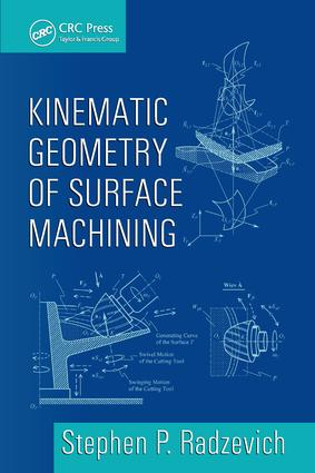 Kinematic Geometry of Surface Machining: 1st Edition (e-Book) book cover