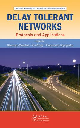 Delay Tolerant Networks: Protocols and Applications, 1st Edition (e-Book) book cover