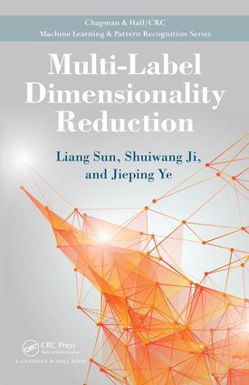 Multi-Label Dimensionality Reduction: 1st Edition (e-Book) book cover