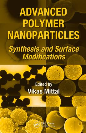 Advanced Polymer Nanoparticles: Synthesis and Surface Modifications, 1st Edition (e-Book) book cover