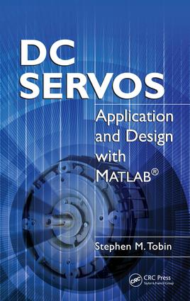 DC Servos: Application and Design with MATLAB, 1st Edition (e-Book) book cover