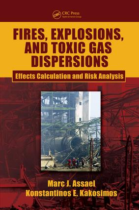 Fires, Explosions, and Toxic Gas Dispersions: Effects Calculation and Risk Analysis, 1st Edition (e-Book) book cover