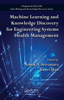 Machine Learning and Knowledge Discovery for Engineering Systems Health Management: 1st Edition (e-Book) book cover
