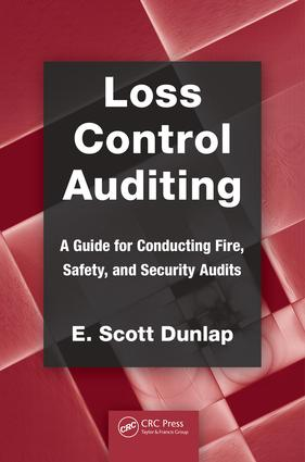 Loss Control Auditing: A Guide for Conducting Fire, Safety, and Security Audits, 1st Edition (e-Book) book cover