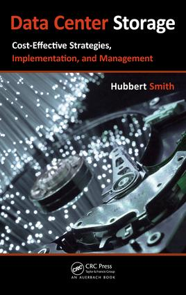 Data Center Storage: Cost-Effective Strategies, Implementation, and Management, 1st Edition (e-Book) book cover