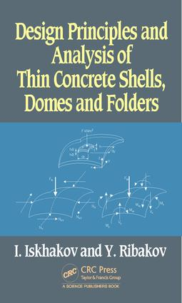 Design Principles and Analysis of Thin Concrete Shells, Domes and Folders: 1st Edition (e-Book) book cover