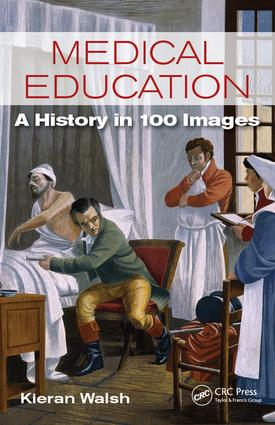 Medical Education: A History in 100 Images, 1st Edition (e-Book) book cover
