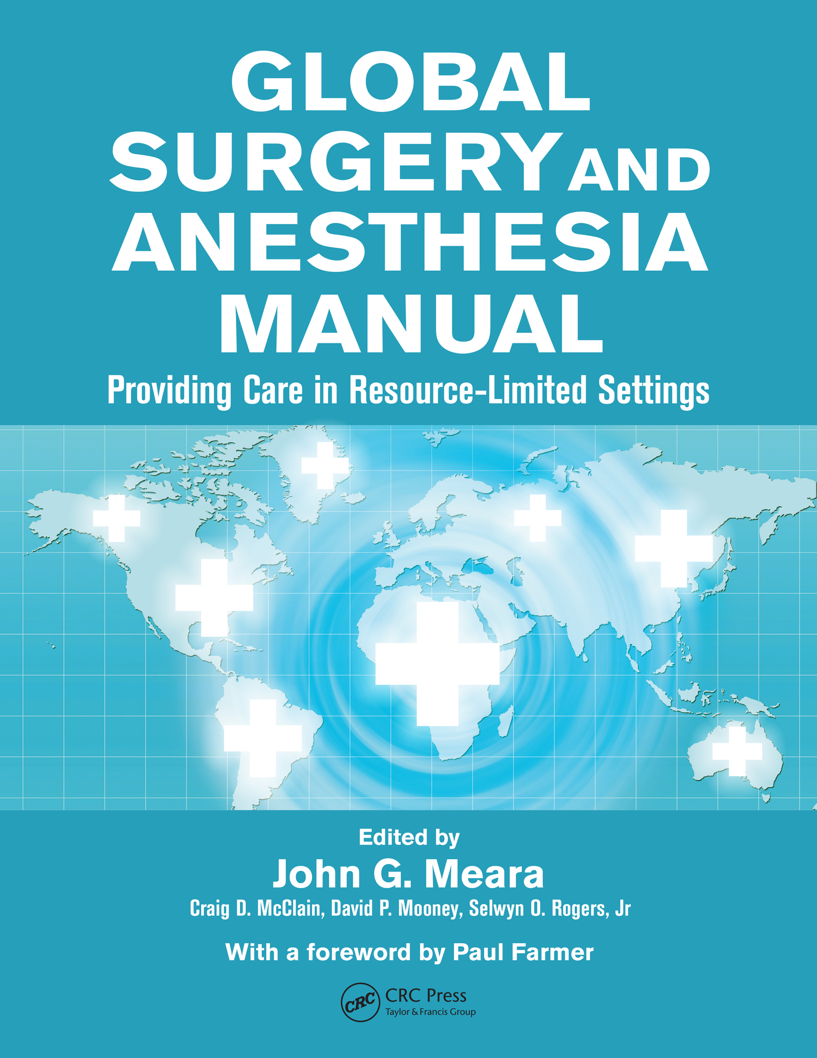Global Surgery and Anesthesia Manual: Providing Care in Resource-limited Settings, 1st Edition (e-Book) book cover