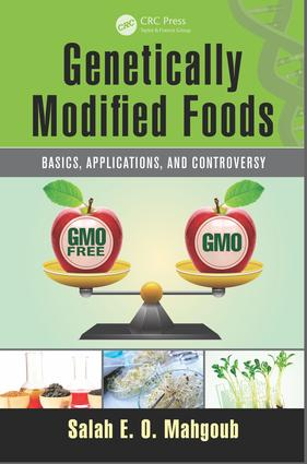 Genetically Modified Foods: Basics, Applications, and Controversy, 1st Edition (e-Book) book cover