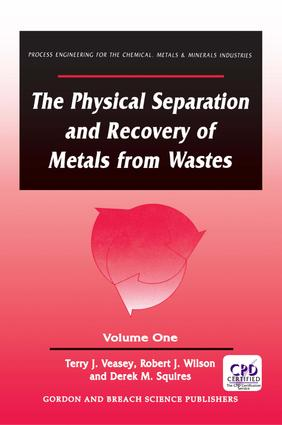 The Physical Separation and Recovery of Metals from Waste, Volume One: 1st Edition (Hardback) book cover