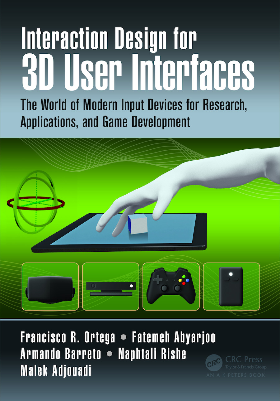 Interaction Design for 3D User Interfaces: The World of Modern Input Devices for Research, Applications, and Game Development book cover
