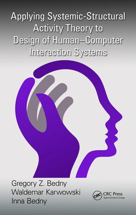 Applying Systemic-Structural Activity Theory to Design of Human-Computer Interaction Systems: 1st Edition (e-Book) book cover
