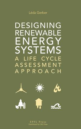 Designing Renewable Energy Systems: A Life Cycle Assessment Approach, 1st Edition (e-Book) book cover