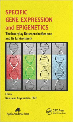 Specific Gene Expression and Epigenetics: The Interplay Between the Genome and Its Environment, 1st Edition (e-Book) book cover