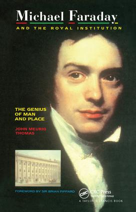 Michael Faraday and The Royal Institution: The Genius of Man and Place (PBK), 1st Edition (e-Book) book cover