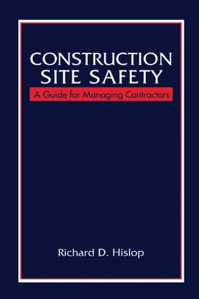Construction Site Safety: A Guide for Managing Contractors, 1st Edition (e-Book) book cover