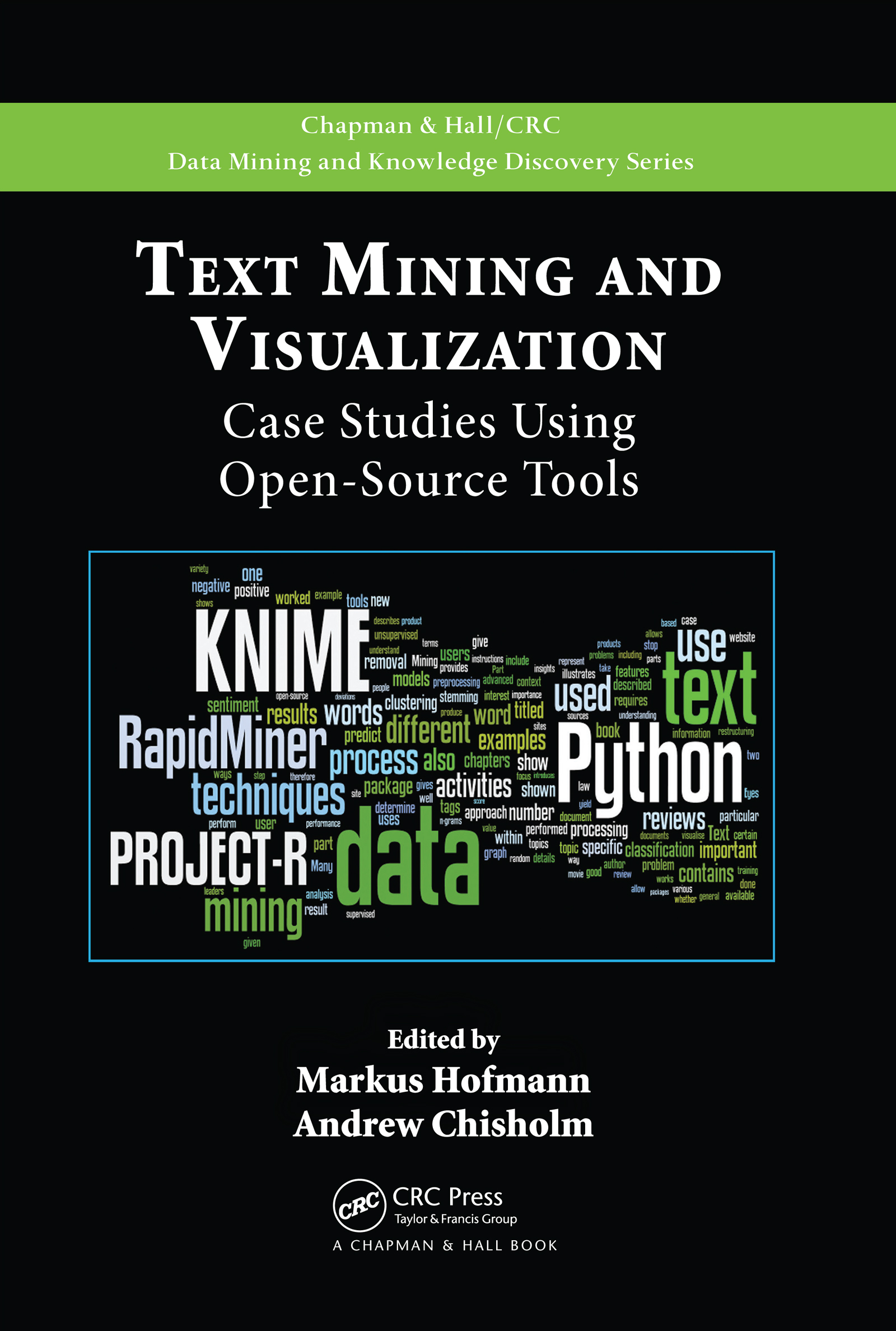 Text Mining and Visualization: Case Studies Using Open-Source Tools, 1st Edition (e-Book) book cover