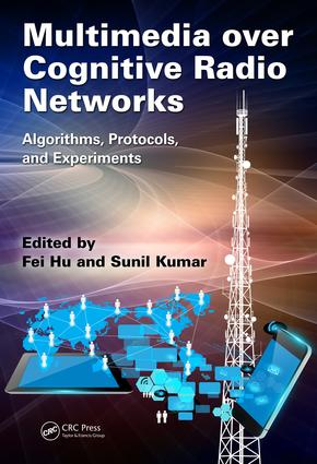 Multimedia over Cognitive Radio Networks: Algorithms, Protocols, and Experiments, 1st Edition (e-Book) book cover