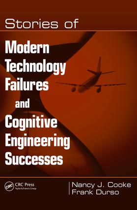 Stories of Modern Technology Failures and Cognitive Engineering Successes: 1st Edition (e-Book) book cover