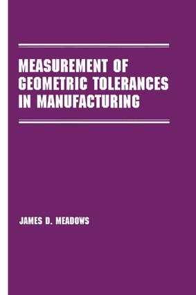 Measurement of Geometric Tolerances in Manufacturing: 1st Edition (e-Book) book cover