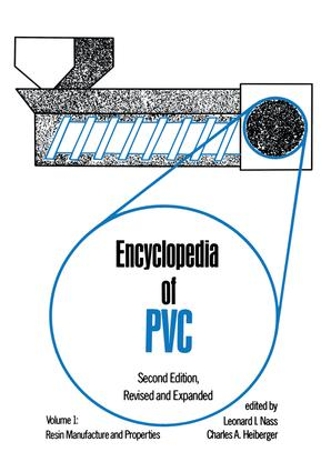 Encyclopedia of PVC: Resin Manufacture and Properties - Volume 1 of 4 (Print), 2nd Edition (Hardback) book cover