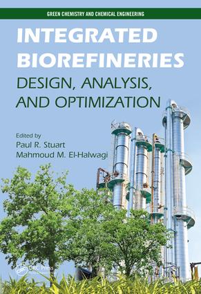 Integrated Biorefineries: Design, Analysis, and Optimization, 1st Edition (e-Book) book cover