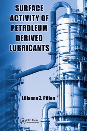Surface Activity of Petroleum Derived Lubricants: 1st Edition (e-Book) book cover