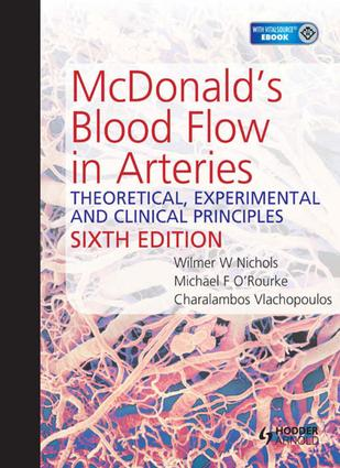 McDonald's Blood Flow in Arteries: Theoretical, Experimental and Clinical Principles, 6th Edition (e-Book) book cover