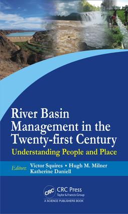 River Basin Management in the Twenty-First Century: Understanding People and Place, 1st Edition (e-Book) book cover