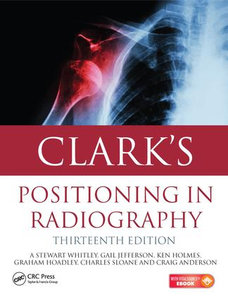 Clark's Positioning in Radiography 13E: 13th Edition (e-Book) book cover