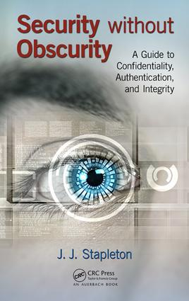 Security without Obscurity: A Guide to Confidentiality, Authentication, and Integrity, 1st Edition (e-Book) book cover