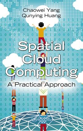 Spatial Cloud Computing: A Practical Approach book cover