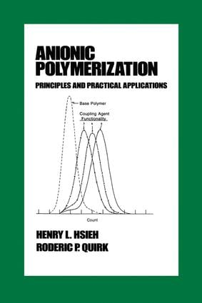 Anionic Polymerization: Principles and Practical Applications book cover