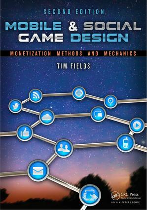 Mobile & Social Game Design: Monetization Methods and Mechanics, Second Edition book cover