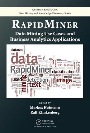 RapidMiner: Data Mining Use Cases and Business Analytics Applications, 1st Edition (e-Book) book cover