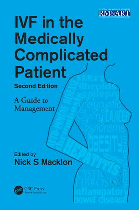 IVF in the Medically Complicated Patient: A Guide to Management, 2nd Edition (e-Book) book cover